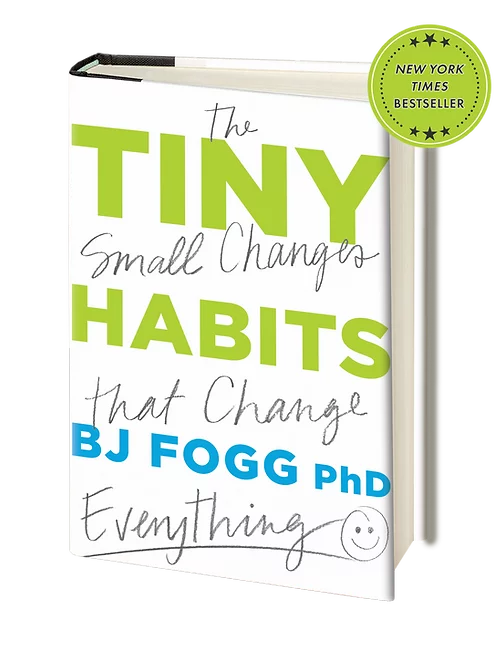 Tiny Habits by BJ Fogg PhD